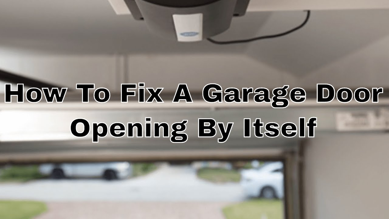 How To Fix A Garage Door Opening By Itself Clear Garage Door Codes Youtube
