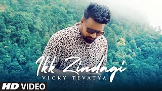 Ikk Zindagi (Full Song) Vicky Tevatya | Showkidd | Dhruv Yogi | Latest Punjabi Songs 2019