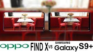 Oppo Find X Vs Galaxy S9+ Camera Test