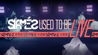 "SIAMÉS ""Used To Be"" LIVE Session at SÈMAI-2"