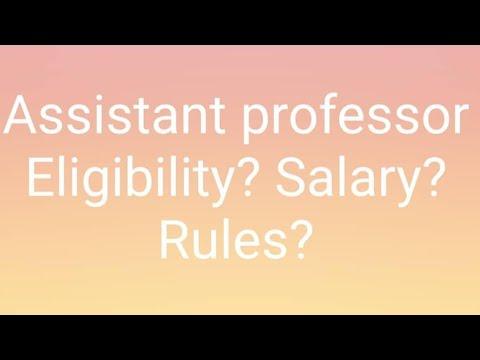 Assistant Professor Eligibility?  Salary?