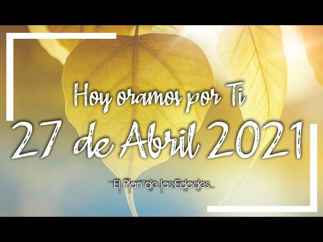 HOY ORAMOS POR TI | ABRIL 22 de 2021 |  Oración Devocional |  GOZO