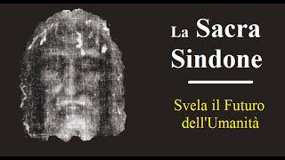 La Sacra Sindone svela il futuro dell'umanità