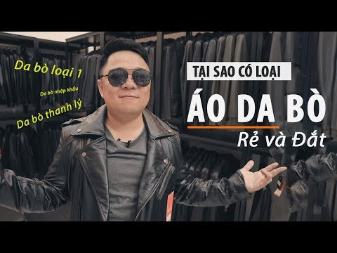 Tại Sao Lại Có áo Da Bò Loại đắt Và Loại Rẻ Hơn - FTT Leather