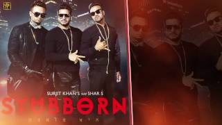 STUBBORN (Teaser) | Surjit Khan Feat Shar S | Ravi RBS | New Punjabi Song 2017