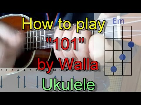 How to play 101 by Walla (Ukulele Guitar Chords Cover) - YouTube