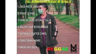 Full Album Reggae Cover 2021 By Ikybala Musik
