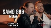 SAMO BOB I ŽELJKO ŠAŠIĆ - METAK (Official Live video 2019)