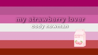 my strawberry lover by cody newman. happy pride month.