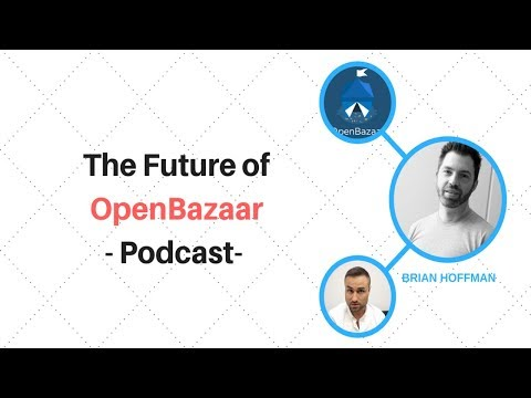 BRIAN HOFFMAN: The Future of OpenBazaar