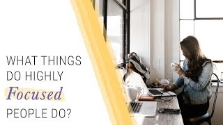 5 Things Highly Focused People Do | Jack Canfield