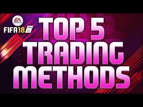 THE TOP 5 TRADING METHODS ON FIFA 18!! - HOW TO MAKE COINS FAST & EASY! SNIPING METHODS & MORE!!