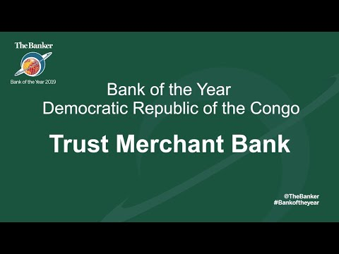 Bank of the Year 2019 - Congo DR: Trust Merchant Bank