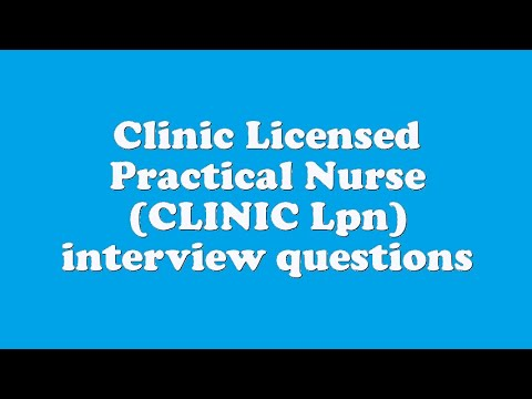 Clinic Licensed Practical Nurse (CLINIC Lpn) interview questions