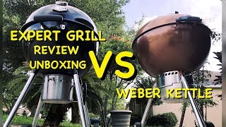 HAS WEBER MET ITS MATCH?/EXPERT GRILL 22INCH KETTLE/EXPERT GRILL REVIEW/EXPERT GRILL VS WEBER KETTLE