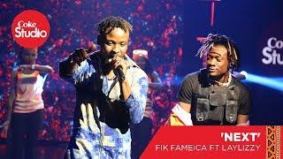 Laylizzy & Fik Fameica: Next - Coke Studio Africa Original.mp3