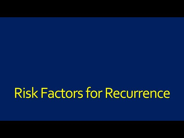 Risk Factors for Recurrence-Patient