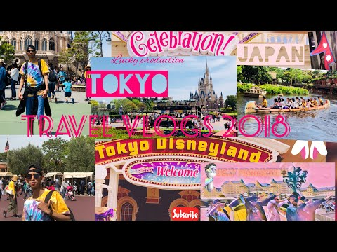 TOKYO DISNEYLAND TRAVELS #VLOGS/2018-NEPALI YOUTUBER-LUCKY PRODUCTION