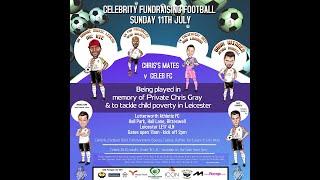 Chris's Mates v Celeb FC - July 11th, Lutterworth FC - Charity Football Funday