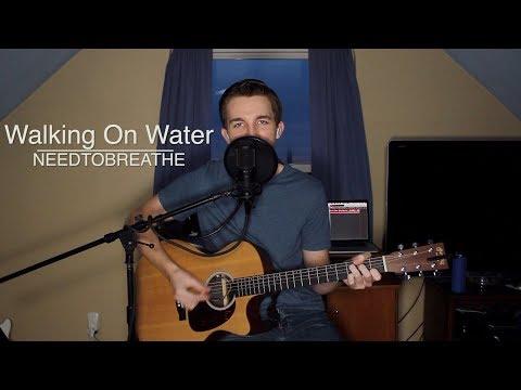 Walking On Water  NEEDTOBREATHE Acoustic