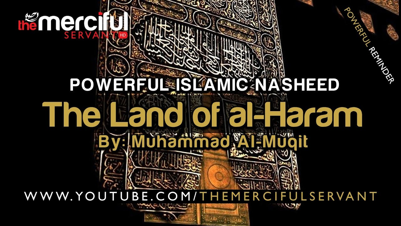 The Land of al-Haram ᴴᴰ - Powerful Nasheed - By: Muhammad al-Muqit