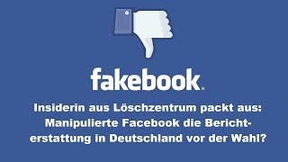 Insiderin aus Löschzentrum packt aus: Manipulierte Facebook die Berichterstattung vor der Wahl?