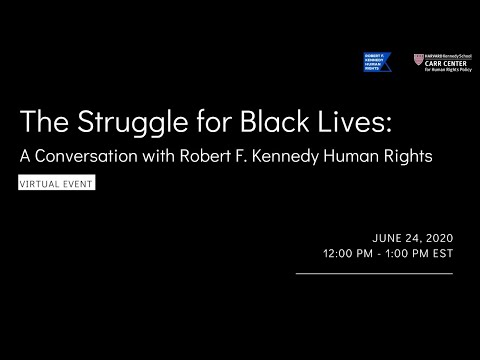 The Struggle for Black Lives: A Conversation with Robert F. Kennedy Human Rights on YouTube