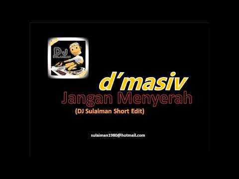 d'masiv - Jangan Menyerah (DJ Sulaiman Short Edit)