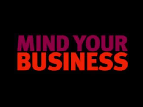 Mind Your Business FULL VERSION