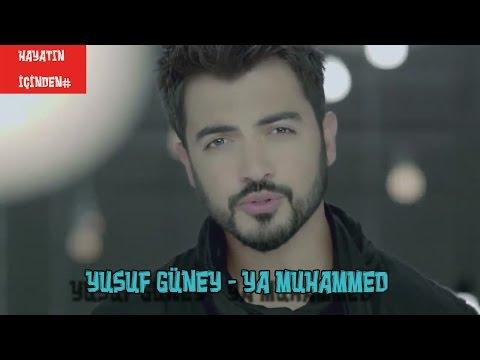 Yusuf Güney - Ya Muhammed (İlahi) YENİ Mükemmel Bir Ses..