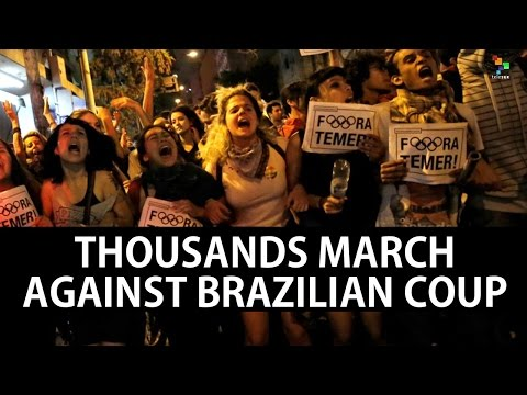Thousands March Against Brazilian Coup