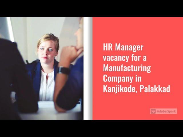 HR Manager Job Vacancy   Kanjikode Job Vacancy   Manufacturing Company Job Vacancy