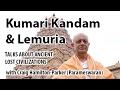 Kumari Kandam and Lemuria. Talks about Lost Civilizations.