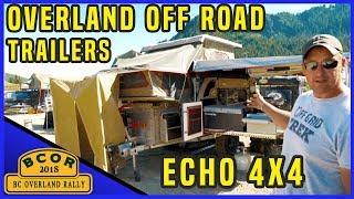 Off Road Camper Trailer Canada - ECHO 4×4 CHOBE TEC - BC Overland Rally 2018