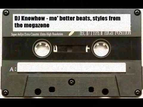 DJ Knowhow - mo' better beats, styles from the megazone (90's)