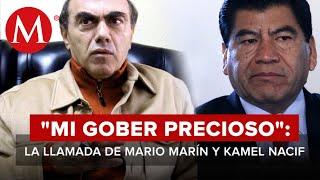 """""""Mi gober precioso"""": La llamada de Mario Marín con Kamel Nacif"""