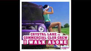Crystal Lake vs Commercial Club Crew - I Walk Alone (Commercial Club Crew Remix Edit)