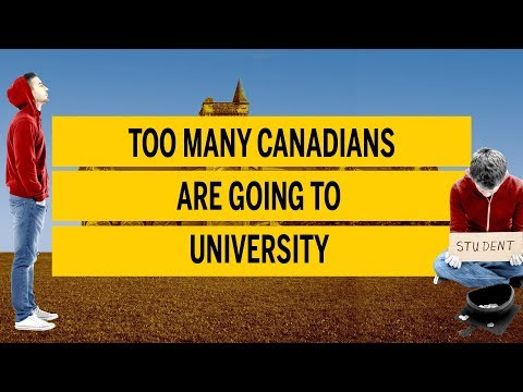 Too Many Canadians Are Going To University