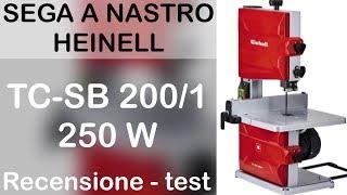 Sega a nastro EINHELL TC-SB 200/1 250w. Recensione, e test di utilizzo. Bandsaw
