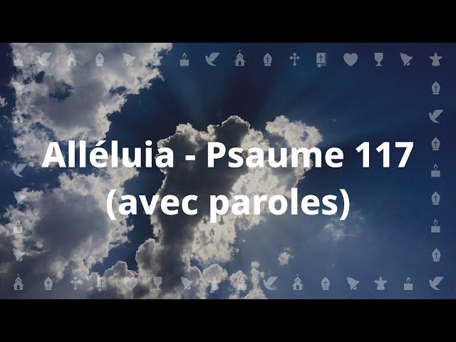 Alléluia - Psaume 117  l Chant catholique avec paroles pour le Carême et Pâques