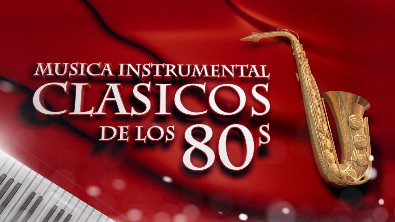 Clásicos De Los 80 Música Instrumental Youtube
