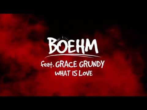 Boehm feat. Grace Grundy -What Is Love (Lyric Video)