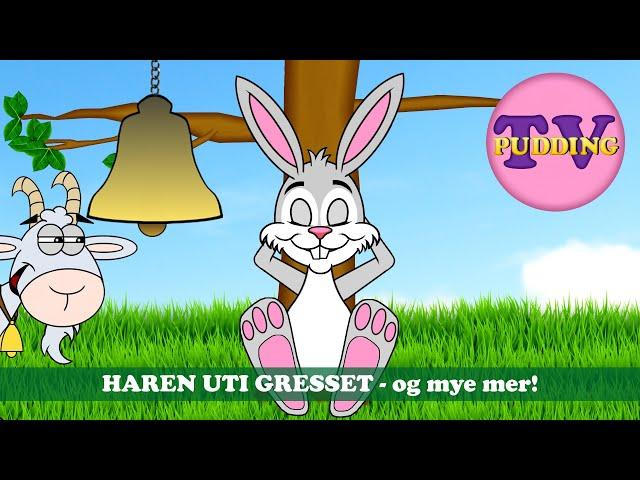 Haren uti gresset - og mye mer!   Barnesanger på norsk