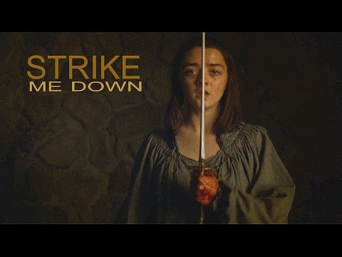 (GoT) Arya Stark // Strike Me Down