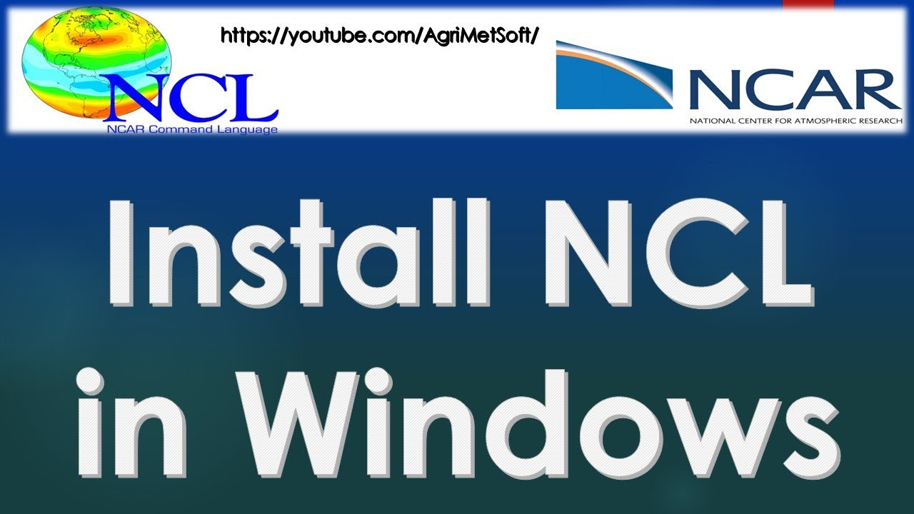 Install NCL (NCar Command Language) in Windows