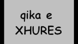 Repeat youtube video Qika e Xhures