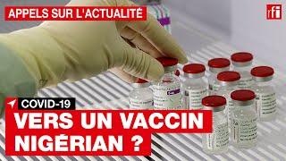 Covid-19 : vers un vaccin développé par le Nigeria ?