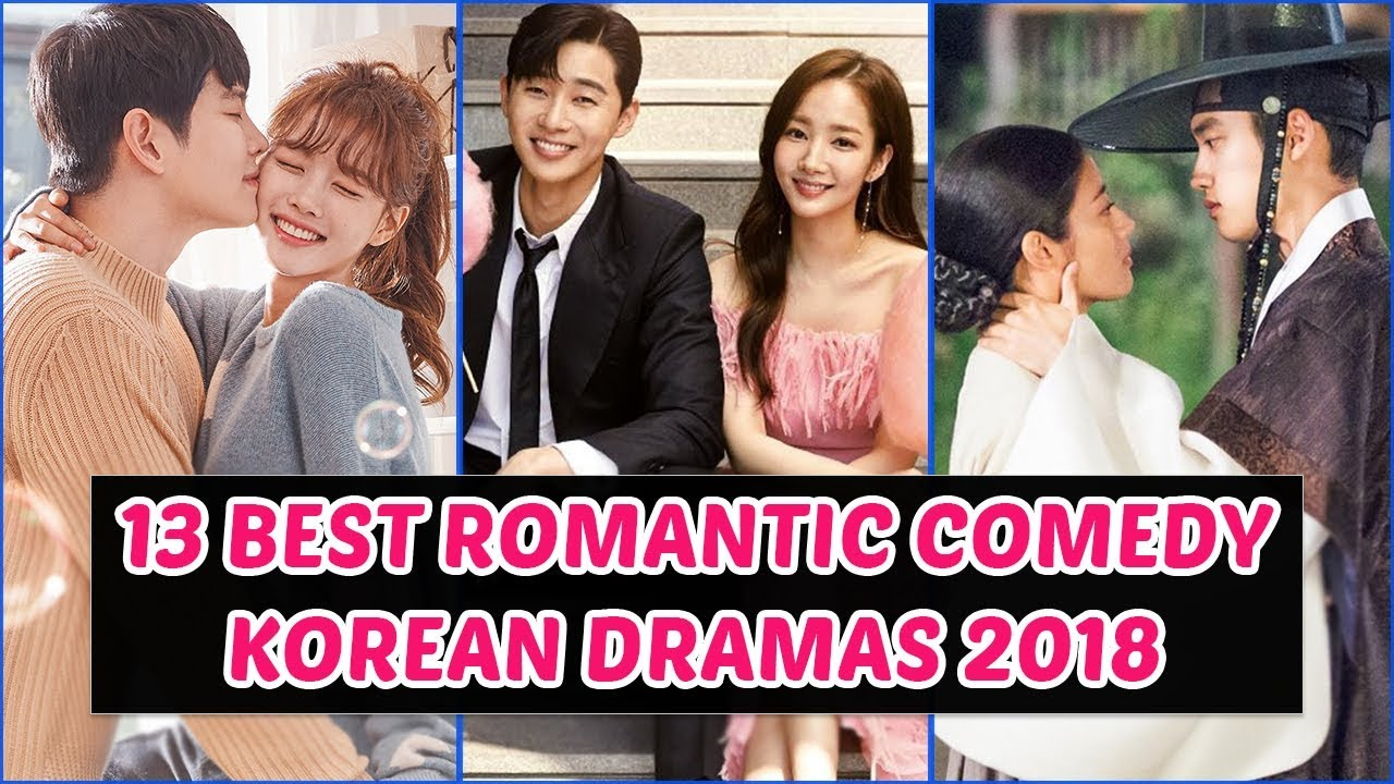 13 Best Romantic Comedy Korean Dramas 2018 You Need To Watch Youtube