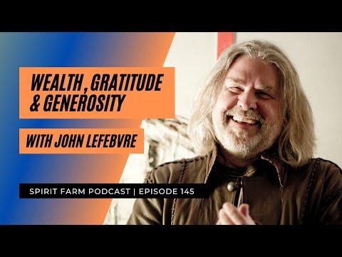 Wealth, Gratitude & Generosity with John Lefebvre | S04EP145