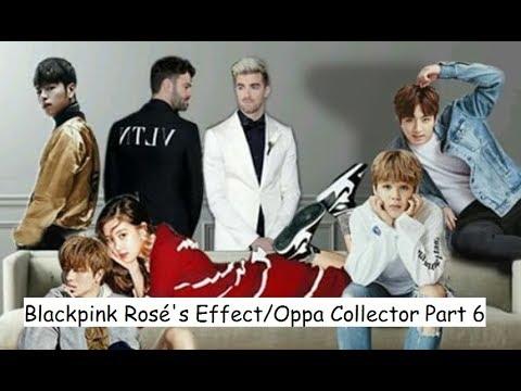 Blackpink Rosé's Effect/Oppa Collector Part 6